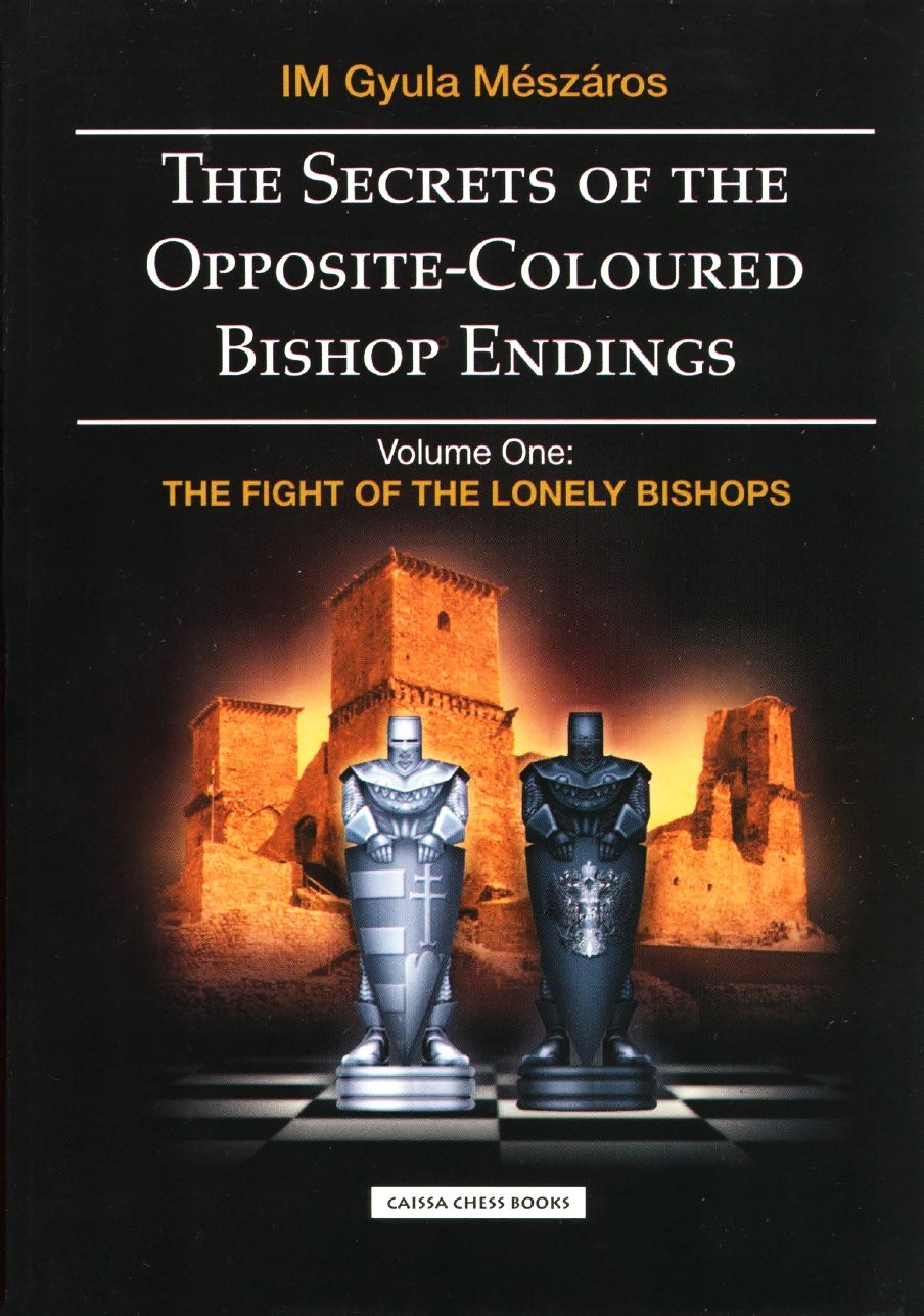 The Secrets of the Opposite-Coloured Bishop Endings - Caissa Chess Books