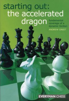 Starting Out: The accelerated dragon - Everyman Chess