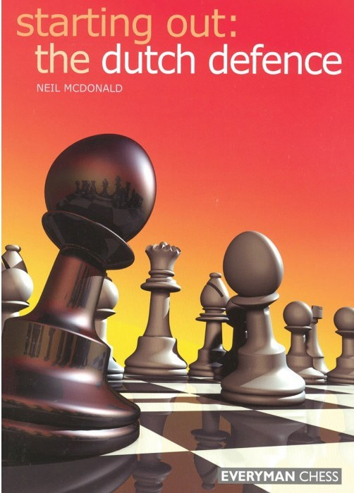Starting Out: The Dutch Defence - Everyman Chess