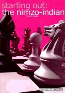 Starting Out: The Nimzo-Indian - Everyman Chess