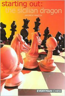 Starting Out: The sicilian dragon - Everyman Chess