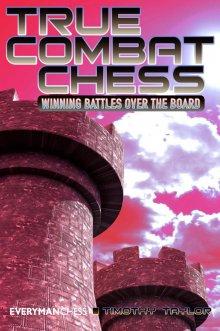True combat chess: winning battles over the board - Everyman Chess