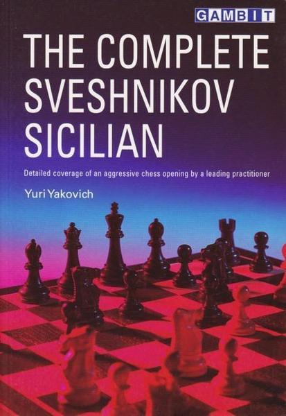 The complete svesnikov Sicilian - Ed. Gambit