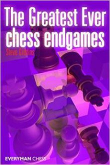 The Greatest Ever chess endgames - Everyman Chess