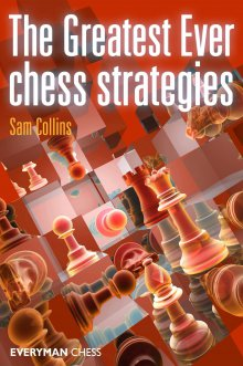 The Greatest Ever chess strategies - Everyman Chess