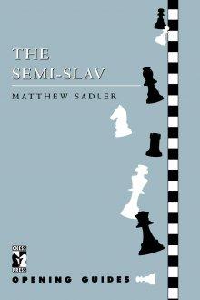 The Semi-Slav - Opening Guides - Chess Press
