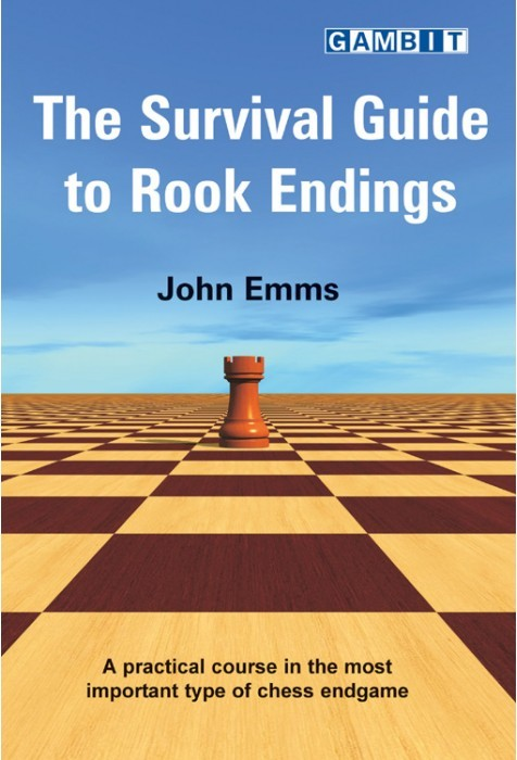The Survival Guide To Rook Endings - Ed. Gambit