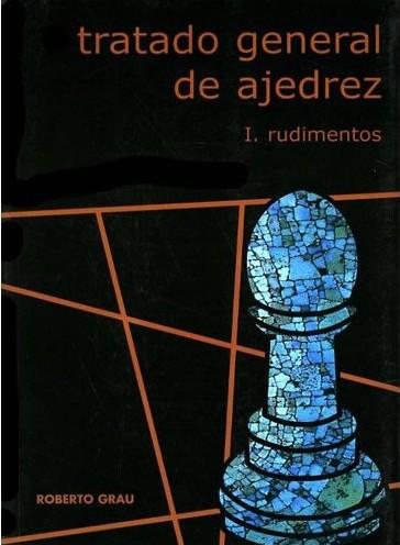 Tratado general de Ajedrez 1 - La Casa del Ajedrez