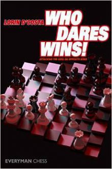 Who dares wins! Attaking the king on opposite sides - Everyman Chess