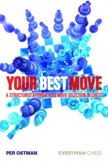 Your Best Move: a structured approach to move selection in chess - Everyman Chess